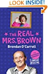 The Real Mrs Brown: The Authorised Bi...