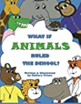 What if Animals Ruled the School?
