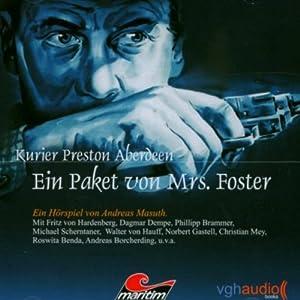 Ein Paket von Mrs. Foster (Kurier Preston Aberdeen 5) Hörspiel