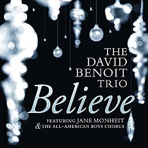 Believe (Feat. Jane Monheit & The All American Boys Chorus)