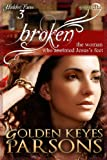 Broken: The Woman Who Anointed Jesus's Feet (Hidden Faces Book 3)