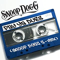 Pay Ya Dues (Snoop Dogg G-Mix) [Explicit]