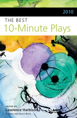 2010 The Best 10-Minute Plays (Contemporary Playwrights...