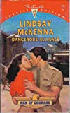 Dangerous Alliance (Men of Courage) (Silhouette Special Edition, No 884) (0373098847) by Lindsay McKenna