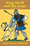 King David and His Songs: A Story of the Psalms (0895554291) by Mary Fabyan Windeatt
