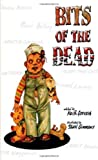 img - for Bits of the Dead by (July 31, 2008) Paperback book / textbook / text book