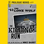 The Killing Run: Lone Wolf, Book 13 (       UNABRIDGED) by Mike Barry Narrated by Adam Epstein