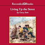 Living Up the Street | Gary Soto