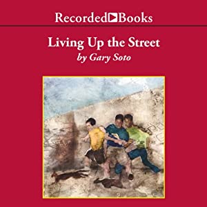 Living Up the Street | [Gary Soto]