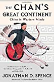 The Chan's Great Continent: China in Western Minds (039331989X) by Spence, Jonathan D.