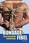Bondage-Fibel: Eine fesselnde Einf�hrung