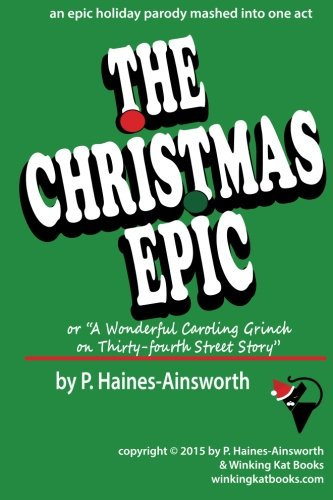 The Christmas Epic: or A Wonderful Caroling Grinch on Thirty-fourth Street Story PDF