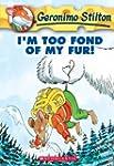 Geronimo Stilton #4: I'm Too Fond of...