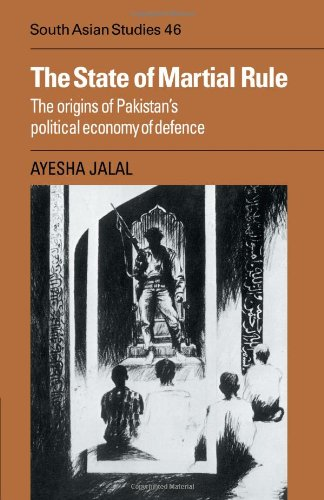 The State of Martial Rule: The Origins of Pakistan's...