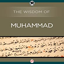 Wisdom of Muhammad (       UNABRIDGED) by The Wisdom Series Narrated by Mark Turetsky