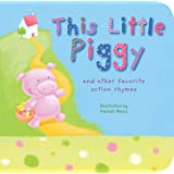 This Little Piggy: And Other Favorite Action Rhymes ~ Hannah Wood