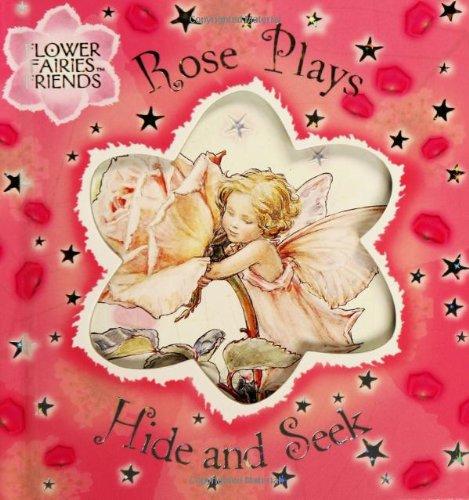 Flower Fairies Friends: Rose Plays Hide and Seek