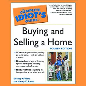 The Complete Idiot's Guide To Buying and Selling a Home: Complete Idiot's Guides | [Shelley O'Hara, Nancy D Lewis]