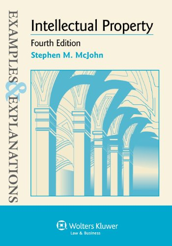 Examples & Explanations: Intellectual Property, Fourth Edition