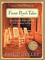 Front Porch Tales: Warm-Hearted Stories of Family, Faith, Laughter and Love