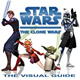 Star Wars Clone Wars The Visual Guideby Dorling Kindersley
