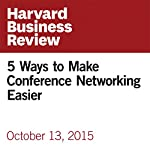 5 Ways to Make Conference Networking Easier | Dorie Clark
