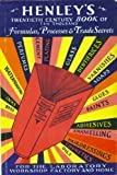 Henley's 20th Century Book of Formulas, Processes and Trade Secrets: A Valuable Reference Book for the Home, Factory, Office, Laboratory and the Workshop