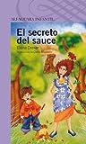 El secreto del sauce (Alfaguara Infantil) (Spanish Edition)