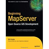 Beginning MapServer: Open Source GIS Development (Expert's Voice in Open Source)by Bill Kropla