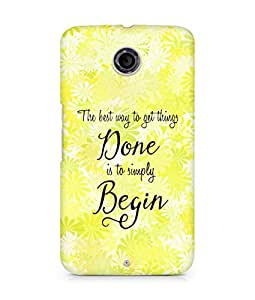 AMEZ the best way to get things done is to begin Back Cover For Motorola Nexus 6