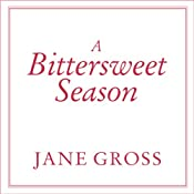 A Bittersweet Season: Caring for Our Aging Parents - And Ourselves | [Jane Gross]