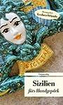 Sizilien f�rs Handgep�ck: Geschichten...