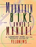 img - for Mountain Bike Owner's Manual by Zinn, Lennard, Pelkey, Charles (1998) Paperback book / textbook / text book