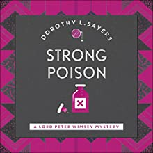 Strong Poison: Lord Peter Wimsey, Book 6 | Livre audio Auteur(s) : Dorothy L. Sayers Narrateur(s) : Jane McDowell