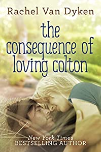 The Consequence Of Loving Colton by Rachel Van Dyken ebook deal