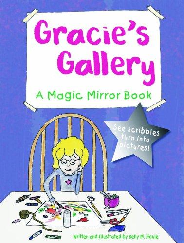 Gracie's Gallery: A Magic Mirror Book