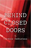 img - for Behind Closed Doors by Carmine DeStefano (2004-06-05) book / textbook / text book