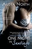 One Night in Santiago (Entangled Edge) (Stanton Family Book 2)