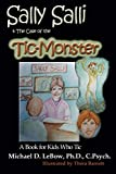 Sally Salli & the Case of the Tic Monster: A Book for Kids Who Tic