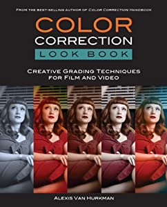 Color Correction Look Book - Alexis Van Hurkman