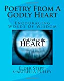 img - for Poetry From A Godly Heart: Encouraging Words Of Wisdom book / textbook / text book