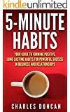 5-minute Habits - Your guide to forming positive, long-lasting habits for powerful success in business and relationships