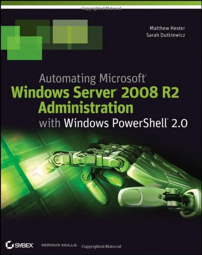 Automating Microsoft Windows Server 2008 R2 With Windows Powershell 2.0