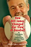 img - for How Bill James Changed Our View of the Game of Baseball book / textbook / text book