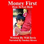 Money First: How to Get Rich | Will Bevis