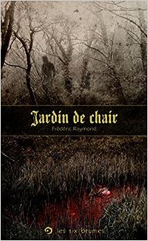 FREDERIC RAYMOND - JARDIN DE CHAIR