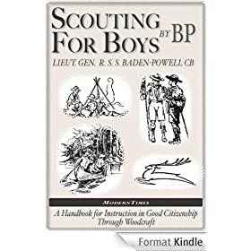 Robert Baden-Powell: Scouting for Boys, The Original (Illustrated) (English Edition)