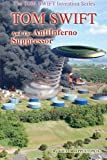 img - for Tom Swift and the AntiInferno Suppressor (The TOM SWIFT Invention Series) (Volume 11) book / textbook / text book