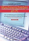 Maschinenschreiben am PC: Wort- und Fließtextübungen für das Zehnfingersystem / Die normgerechte Gestaltung von Briefen nach DIN 5008 Neu / Für ... / In der neuen deutschen Rechtschreibung