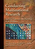 img - for Conducting Multinational Research: Applying Organizational Psychology in the Workplace (APA/MSU Series on Multicultural Psychology) book / textbook / text book